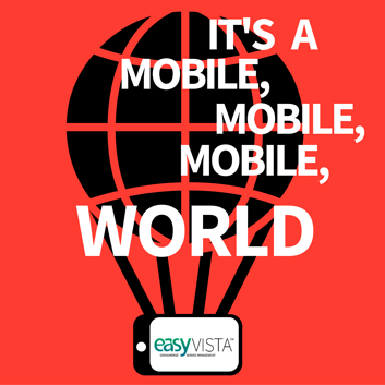 IT's a Mobile Service Management World