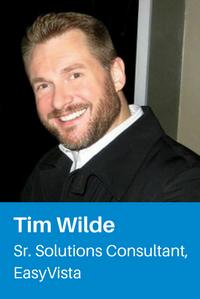 Tim Wilde, EasyVista Sr. Solutions Consultant